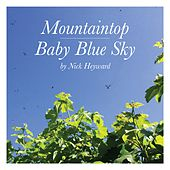 Mountaintop & Baby Blue Sky de Nick Heyward
