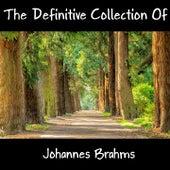 The Definitive Collection Of Johannes Brahms de Johannes Brahms