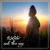 Walk this Way von Trixstar