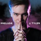 Prelude by J. Tyler