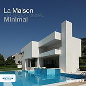 La Maison Minimal, Vol. 10 - Finest Minimal Tunes de Various Artists