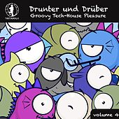 Drunter und Drüber, Vol. 4 - Groovy Tech House Pleasure! de Various Artists
