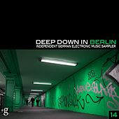 Deep Down in Berlin 14 - Independent German Electronic Music Sampler by Various Artists