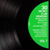 30 Secret Club Weapons, Vol. 7 by Various Artists
