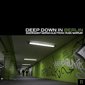 Deep Down in Berlin 11 - Independent German Electronic Music Sampler von Various Artists