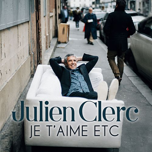 Je t'aime etc de Julien Clerc