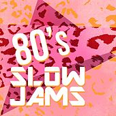 80's Slow Jams by Various Artists