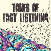 Tones Of Easy Listening by Various Artists