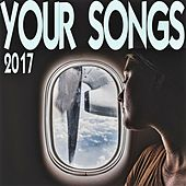 Your Songs 2017 von Various Artists