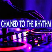 Chained to the Rhythm von Various Artists