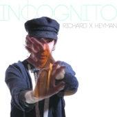 Incognito by Richard X. Heyman