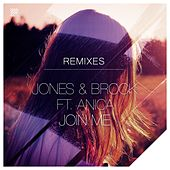 Join Me (feat. Anica) (Remixes) de Jones & Brock