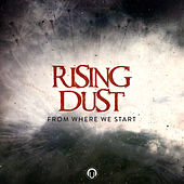 From Where We Start by Rising Dust