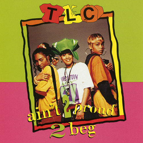 Ain't 2 Proud 2 Beg (Remixes) by TLC
