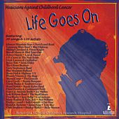 Musicians Against Childhood Cancer: Life Goes On de Various Artists