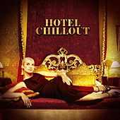 Hotel Chillout by Various Artists