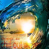 Deep Chill Out Waves Vol.4 by Various Artists