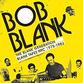 The Blank Generation - Blank Tapes NYC 1971 - 1985 von Various Artists