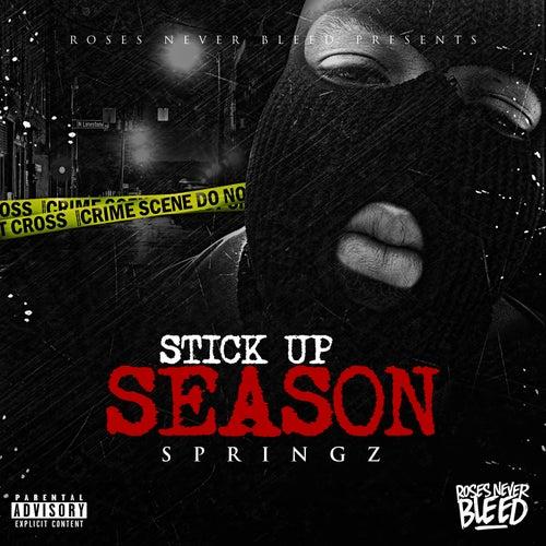 Stick Up Season by Springz