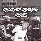 Mexicans Making Moves de Various Artists