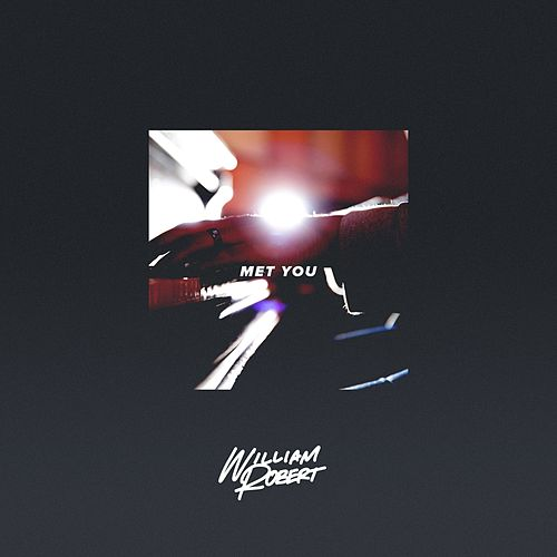 Met You (feat. The Park) by William Robert