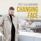 Changing Face von Fritz Kalkbrenner