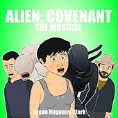 Alien: Covenant the Musical by Logan Hugueny-Clark