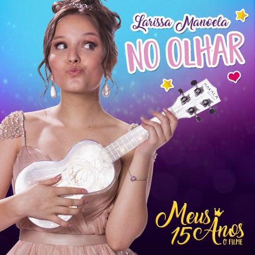 No Olhar de Larissa Manoela