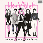 From The Outside de Hey Violet