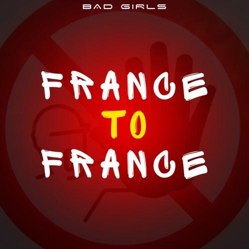 France to France de Bad Girls