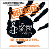 ¡Released! The Human Rights Concerts 1990: An Embrace Of Hope... by Various Artists