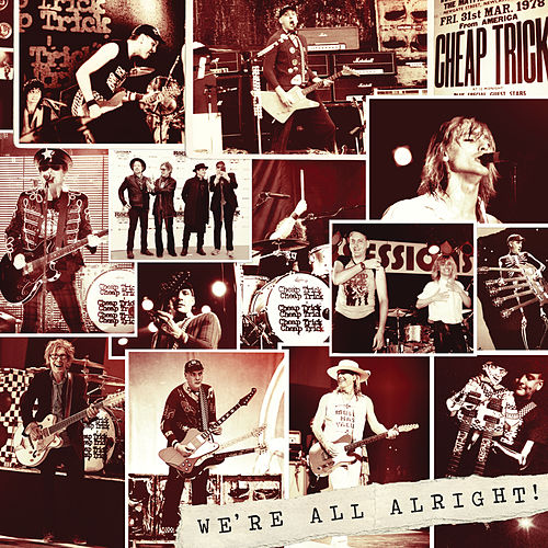 We're All Alright! by Cheap Trick
