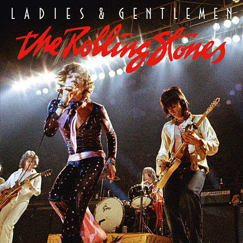 Ladies & Gentlemen (Live) by The Rolling Stones
