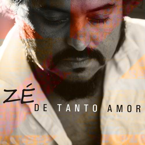 De Tanto Amor de Zé Eduardo