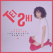Keep Running (Skinnydip Remix) by Tei Shi