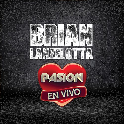 En Vivo en Pasión 2017 de Brian Lanzelotta
