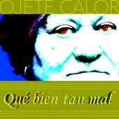 Qué Bien Tan Mal by Ojete Calor