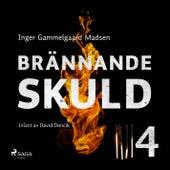 Brännande skuld: Avsnitt 4 (oförkortat) von Inger Gammelgaard Madsen