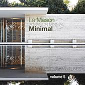 La Maison Minimal, Vol. 5 - Finest Minimal Tunes de Various Artists
