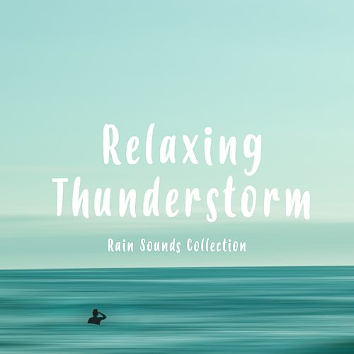 Relaxing Thunderstorm by Rain Sounds Collection