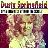 Seven Little Girls, Sitting in the Backseat by Dusty Springfield