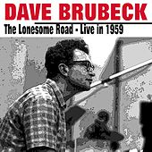 Dave Brubeck   The Lonesome Road  Live in 1959 de Dave Brubeck