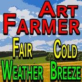 Art Farmer Fair Weather Cold Breeze by Art Farmer