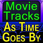 Movie Tracks As Time Goes By by Various Artists