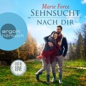Sehnsucht nach dir - Lost in Love - Die Green-Mountain-Serie 5 (Ungekürzte Lesung) von Marie Force
