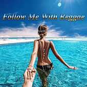 Follow Me With Reggae by Various Artists