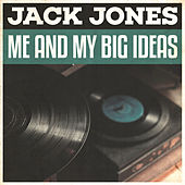 Me And My Big Ideas von Jack Jones