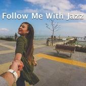 Follow Me With Jazz de Various Artists