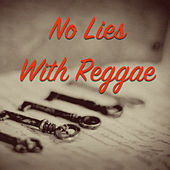 No Lies With Reggae Music by Various Artists