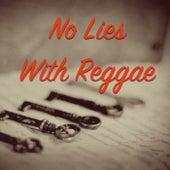 No Lies With Reggae Music de Various Artists